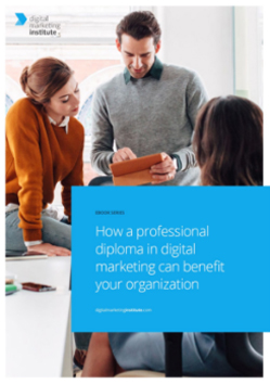 How a professional diploma in digital marketing can benefit your organisation