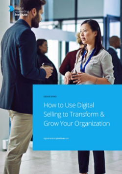How to Use Digital Selling to Transform & Grow Your Organisation