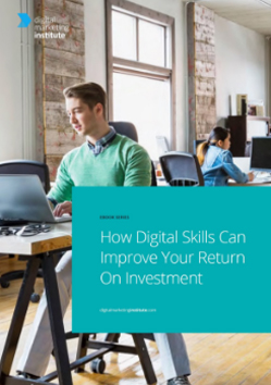 How Digital Skills Can Improve Your Return On Investment