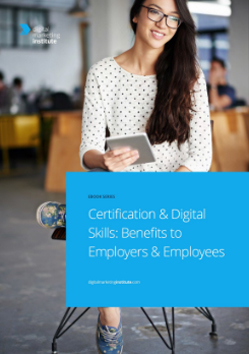 Certification & Digital Skills Benefits to Employers & Employees
