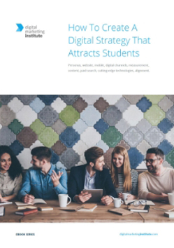 How To Create A Digital Strategy That Attracts Student Personas, website, mobile, digital channels, measurement, content, paid search, cutting-edge technologies, alignment.
