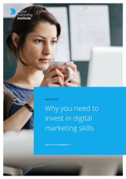 Why you need to invest in digital marketing skills