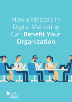 How a Masters in Digital Marketing Can Benefit Your Organization